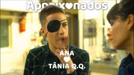 Appaixonados - Date 4 - Ana ♡ Tânia Q.Q.