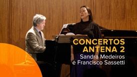 Concertos Antena 2 - Sandra Medeiros e Francisco Sassetti | 8 Fevereiro 2018