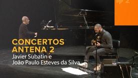 Concertos Antena 2 - Javier Subatin e João Paulo Esteves da Silva | 11 Janeiro 2019