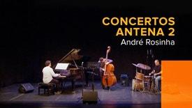 Concertos Antena 2 - Festival Robalo | André Rosinha Trio