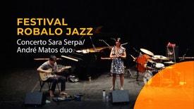 Concertos Antena 2 - Festival Robalo Jazz | Concerto Sara Serpa/André Matos duo | 13 Julho 2020