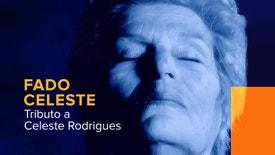 Fado Celeste - O Tributo - O tributo a Celeste Rodrigues