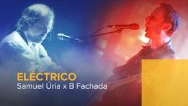Eléctrico - Samuel Úria e B Fachada