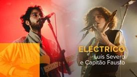 Eléctrico - Luís Severo e Capitão Fausto