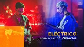 Eléctrico - Surma e Bruno Pernadas