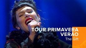 The Gift - Tour Primavera/Verão