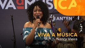 Viva a Música - Viva a Música: Nancy Vieira
