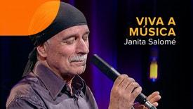 Viva a Música - Viva a Música: Janita Salomé