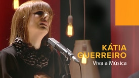 Viva a Música - Viva a Música: Kátia Guerreiro