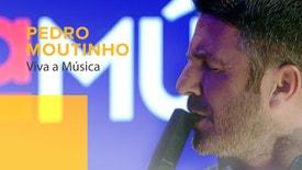 Viva a Música - Viva a Música: Pedro Moutinho