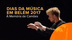 Dias da Música em Belém 2017 - À Memória de Camões