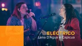 Eléctrico - Lena D´Água e Capicua
