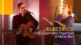 Eléctrico - The Legendary Tigerman e Marta Ren