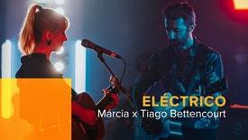 Eléctrico - Márcia x Tiago Bettencourt
