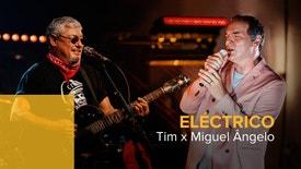 Eléctrico - Tim e Miguel Ângelo