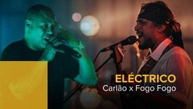 Eléctrico - Carlão e Fogo Fogo