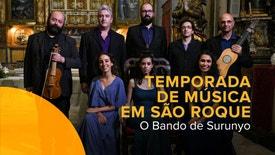 Temporada de Música em São Roque - O Bando de Surunyo