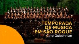 Temporada de Música em São Roque - Coro Gulbenkian