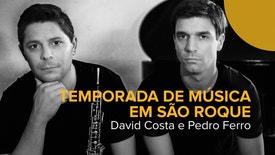 Temporada de Música em São Roque - David Costa e Pedro Ferro