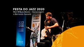 Festa do Jazz 2020 - Mali MBule Baaba - Homenagem a Bernardo Sassetti