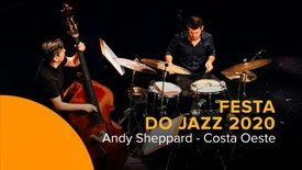 Festa do Jazz 2020 - Andy Sheppard Quarteto - Costa Oeste