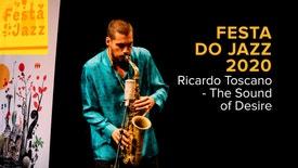 "Festa do Jazz 2020 - Ricardo Toscano ""The Sound of Desire"""