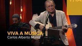 Viva a Música - Carlos Alberto Moniz