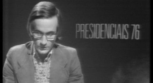 Presidenciais 76 – Parte 3